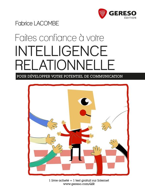 Faites confiance à votre intelligence relationnelle